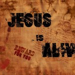 jesus-is-alive_2827_1600x1200